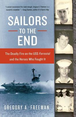 Sailors to the End by Gregory A. Freeman