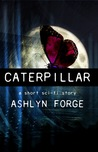 Caterpillar (Chrysalis And Kings, #0.5)