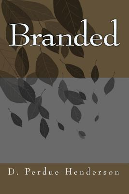 Branded by D. Perdue Henderson