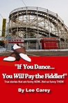If you dance...You will pay the fiddler