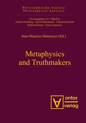 Metaphysics and Truthmakers  by  Jean-Maurice Monnoyer