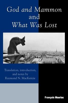 God and Mammon and What Was Lost  by  Fran Mauriac