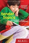 Tender Topics: Picture Books about Childhood Challenges