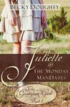 Juliette and the Monday ManDates (Gustafson Girls #1)