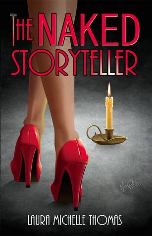 The Naked Storyteller by Laura Michelle Thomas