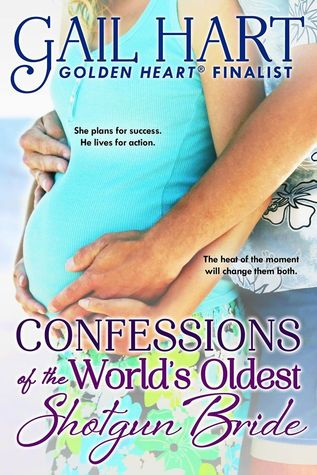 Confesssions of the World's Oldest Shotgun Bride by Gail Hart