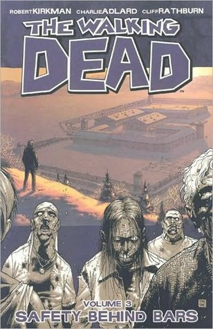 Download for free The Walking Dead, Vol. 03: Safety Behind Bars (The Walking Dead #3) MOBI by Robert Kirkman, Charlie Adlard