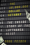 The 10,000,000 Dollar Getaway by Doug Feiden