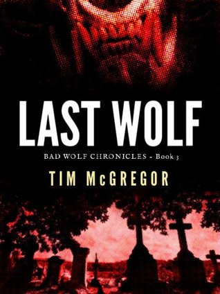 Last Wolf (Bad Wolf Chronicles #3)