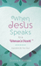 When Jesus Speaks to a Woman's Heart: Inspiration for Your Soul