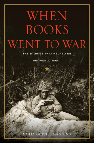 When Books Went to War: The Stories that Helped Us Win World War II