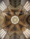 Gothic Wonder: Art, Artifice, and the Decorated Style, 1290�1350