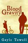 Blood Gravity by Gayle Towell