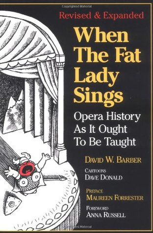 When the Fat Lady Sings by David W. Barber