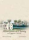Afternoon of Honey: An Egyptian Journal