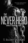 The Never Hero (Chronicles Of Jonathan Tibbs, #1)