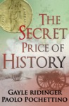The Secret Price of History by Gayle Ridinger