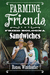 Farming, Friends & Fried Bologna Sandwiches by Renea Winchester