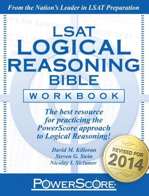 LSAT Logical Reasoning Bible Workbook: The Best Resource for Practicing Powerscore's Famous Logical Reasoning Methods!