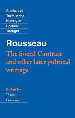 The Social Contract & Other Later Political Writings (Texts in the History of Political Thought)