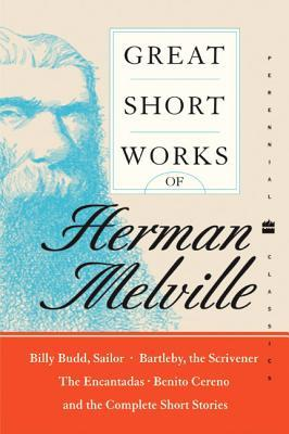 Great Short Works by Herman Melville