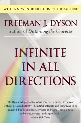 Infinite in All Directions by Freeman Dyson