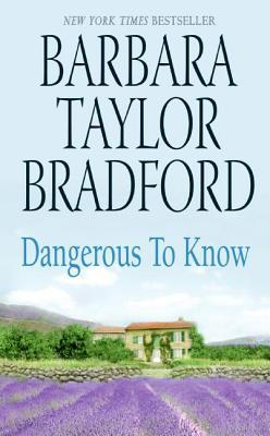 Dangerous to Know by Barbara Taylor Bradford