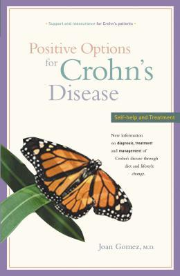 Positive Options for Crohn's Disease by Joan Gomez