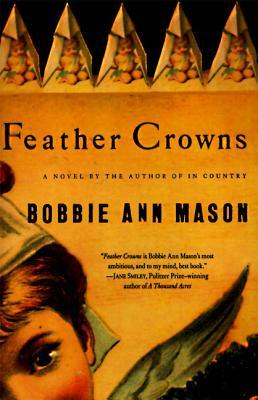 Feather Crowns by Bobbie Ann Mason
