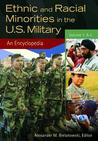 Ethnic and Racial Minorities in the U.S. Military: An Encyclopedia [2 Volumes]