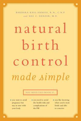 Natural Birth Control Made Simple by Barbara Kass-Annese