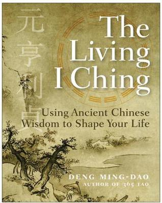The Living I Ching by Ming-Dao Deng