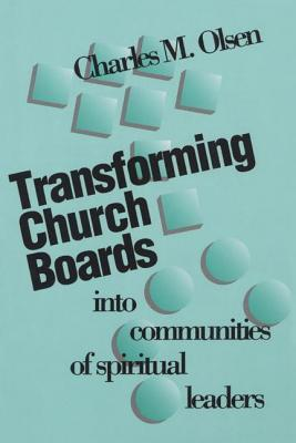 Download online for free Transforming Church Boards Into Communities PDF by Charles M. Olsen