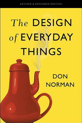 Design of Everyday Things: Revised and Expanded Edition Revised