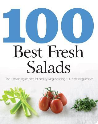 Free download 100 Best Fresh Salads CHM by Parragon Publishing