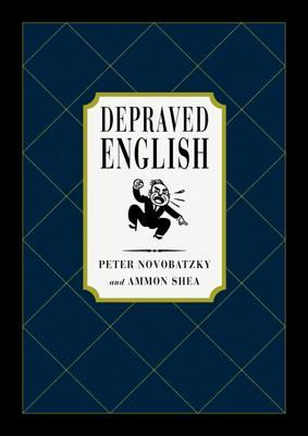 Depraved English: The Most Disgusting and Hilarious Word Book Ever