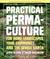 Practical Permaculture for Home Landscapes, Your Community, and the Whole Earth