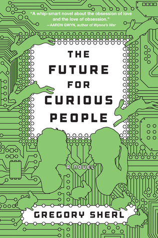 The Future for Curious People: A Novel