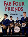 Fab Four Friends: The Boys Who Became the Beatles