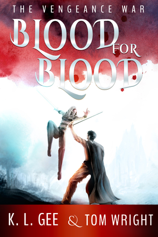 The Vengeance War (Blood for Blood #1 - 3)