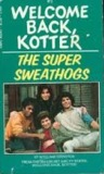 Super Sweathogs (Welcome Back Kotter No. 3)