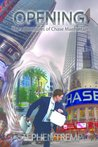 Opening: The Adventures of Chase Manhattan (Breakthrough Series, #2)