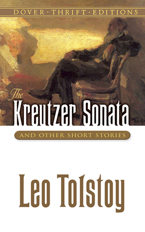 The Kreutzer Sonata and Other Short Stories by Leo Tolstoy