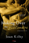 Making over the Billionaire: An Italian Connection Novel