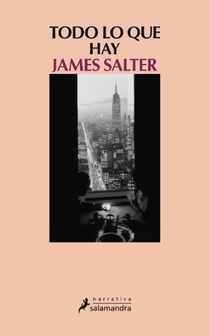 Free download online Todo lo que hay (Narrativa) by James Salter PDF