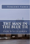The Man In The Blue Tie: Our 9/11 Stories