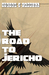 The Road to Jericho by Steven J. Carroll