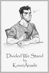 Divided We Stand by KouriArashi