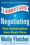 A Winner's Guide to Negotiating: How Conversation Gets Deals Done