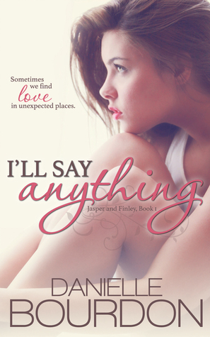 I'll Say Anything by Danielle Bourdon